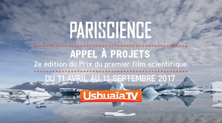 Appel à films scientifiques - Pariscience /Ushuaïa TV