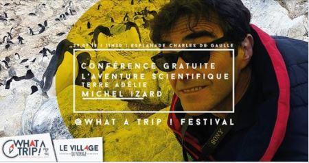 Conférence Michel Izard What a trip festival 2018