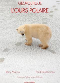 Géopolitique de l'ours polaire de Rémy Marion etRémy Marion et Farid Benhammou - Préface de Valérie Masson-Delmotte