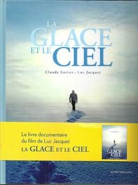 La Glace et le Ciel de Luc Jacquet et Claude Lorius