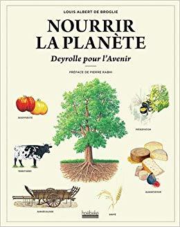 Nourrir la planète - Louis Albert de Broglie