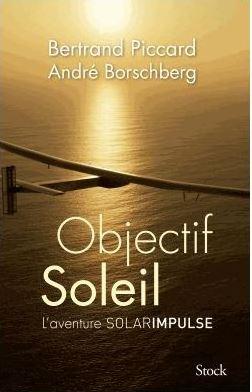 Objectif soleil de André Borshberg et Bertrand Piccard