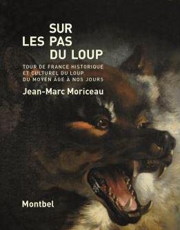 Sur les pas du loup - Jean Marc Moriceau
