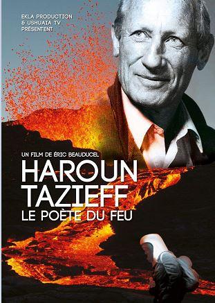 Haroun Tazieff, poète du feu